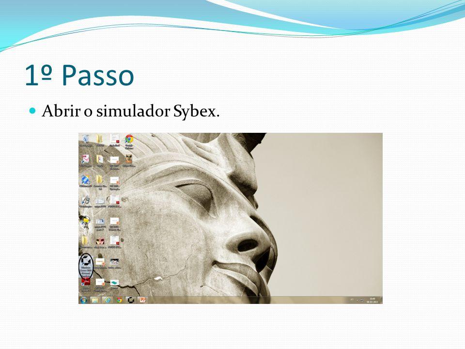 1º Passo Abrir o simulador Sybex.