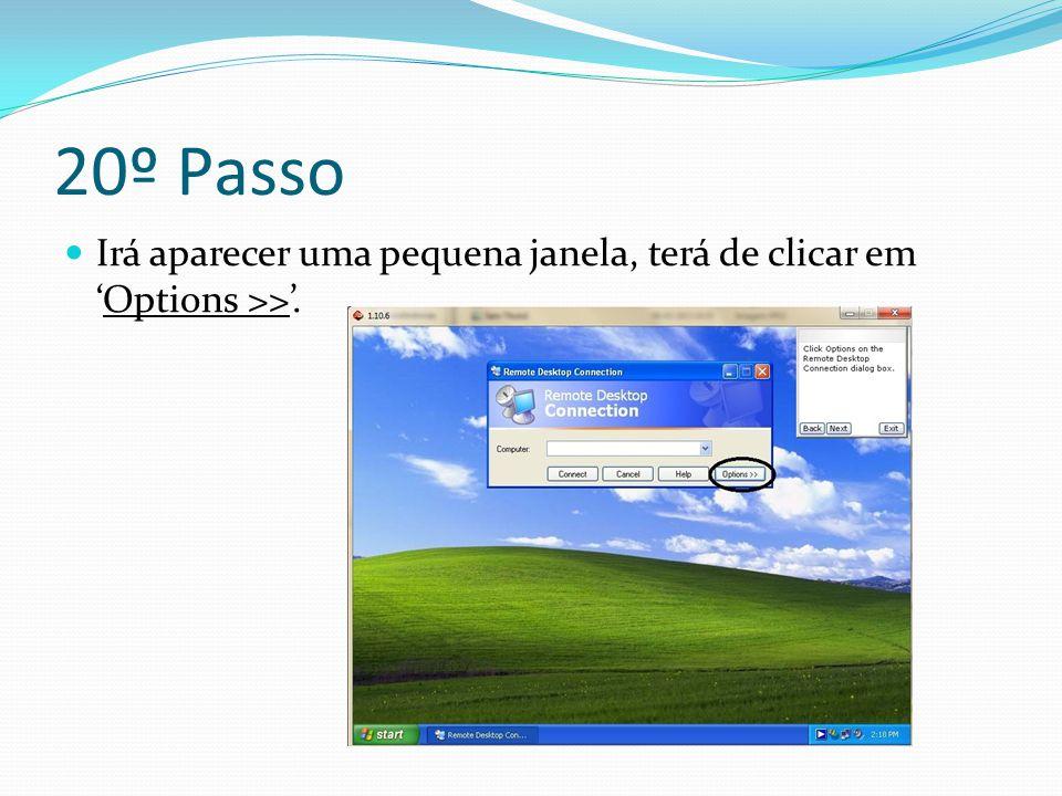 20º Passo Irá aparecer uma pequena janela, terá de clicar em 'Options >>'.