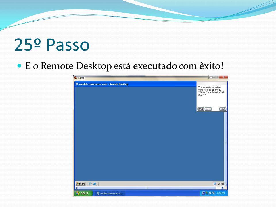 25º Passo E o Remote Desktop está executado com êxito!