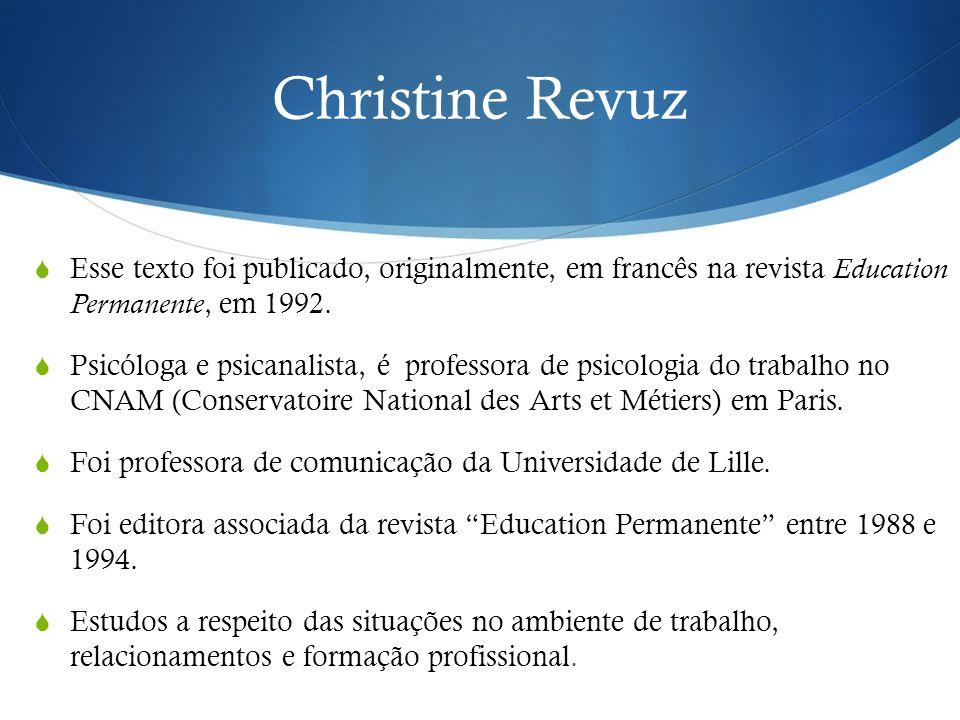 Christine Revuz  Esse texto foi publicado, originalmente, em francês na revista Education Permanente, em 1992.  Psicóloga e psicanalista, é professo