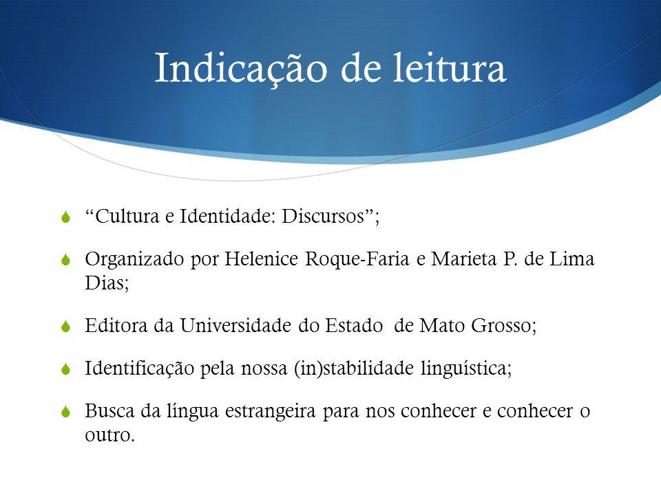 Indicação de leitura  Cultura e Identidade: Discursos ;  Organizado por Helenice Roque-Faria e Marieta P.