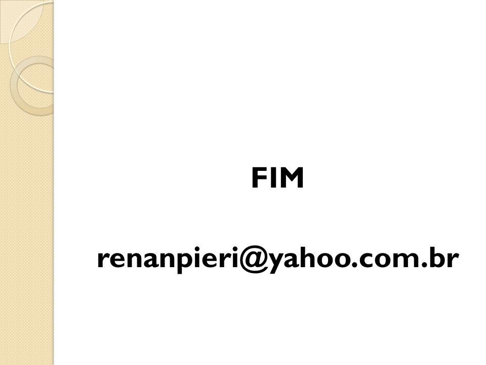 FIM renanpieri@yahoo.com.br
