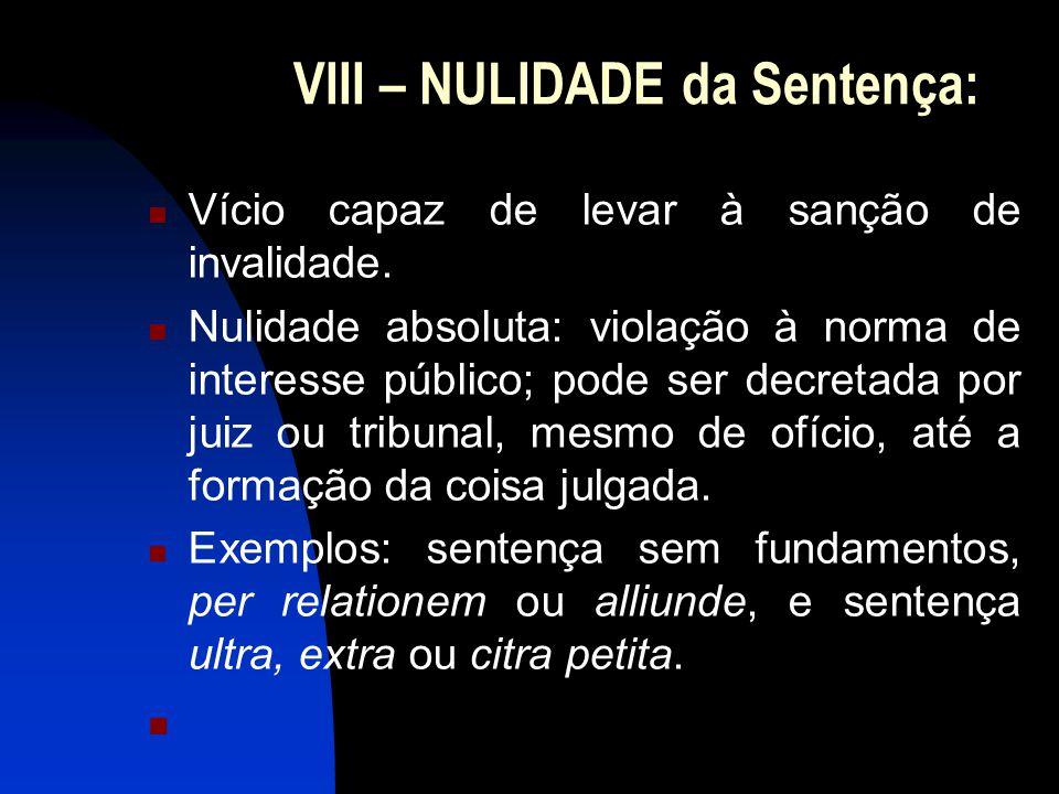 VIII – NULIDADE da Sentença: Vício capaz de levar à sanção de invalidade.