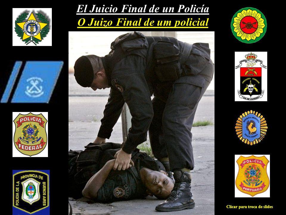 El Juicio Final de un Policía O Juizo Final de um policial Clicar para troca de slides