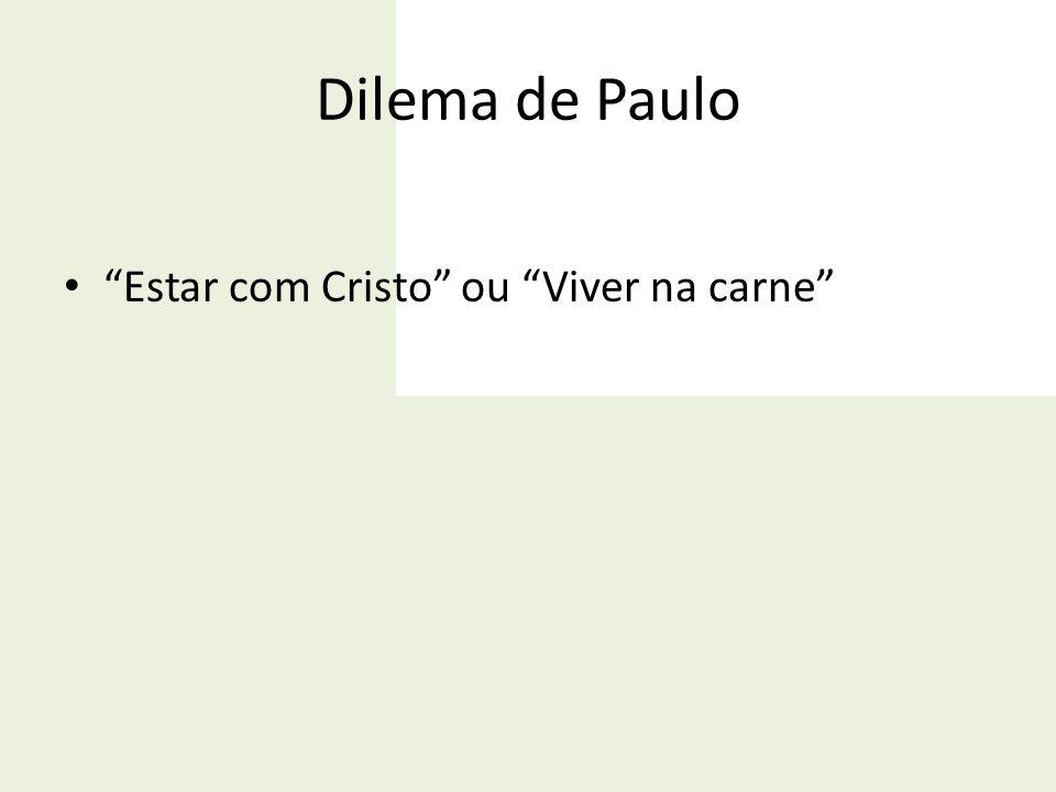 "Dilema de Paulo ""Estar com Cristo"" ou ""Viver na carne"""
