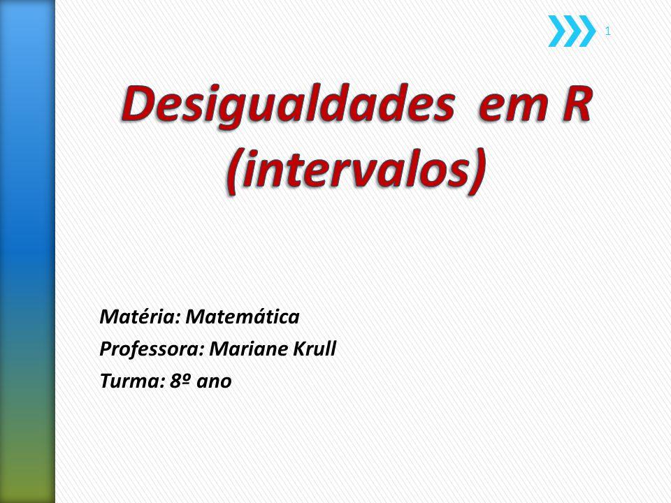 Matéria: Matemática Professora: Mariane Krull Turma: 8º ano 1