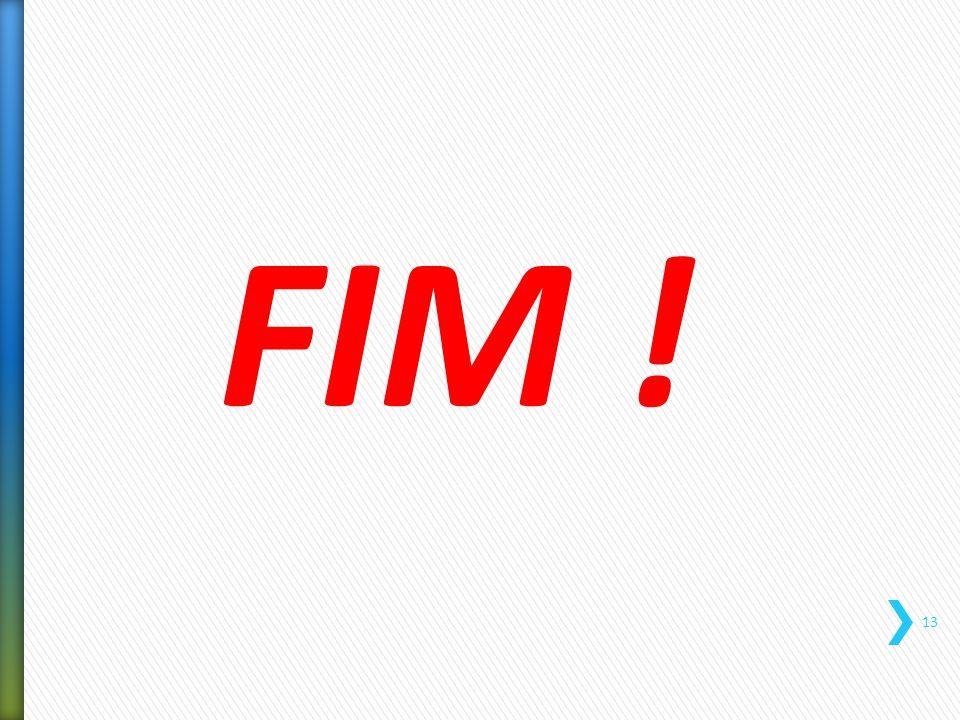 FIM ! 13