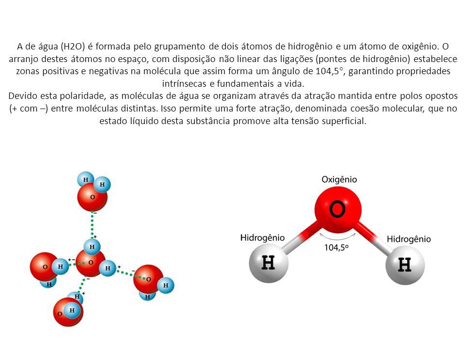 A de água (H2O) é formada pelo grupamento de dois átomos de hidrogênio e um átomo de oxigênio.