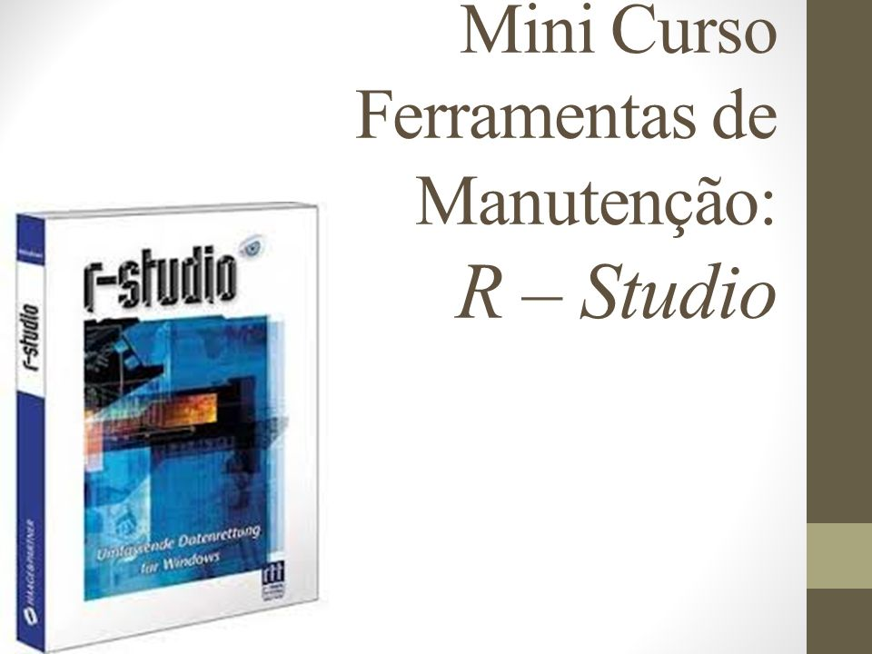 O R- Studio é uma ferramenta para a recuperação de dados do HD.