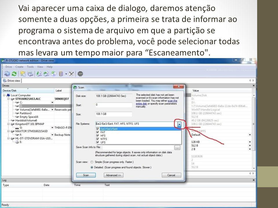 Ainda na caixa de dialogo Scan vamos agora salvar o arquivo Info Scan com ele salvo você não precisará fazer um novo escaneamento do HD ou partição caso esqueça de recuperar algum arquivo.