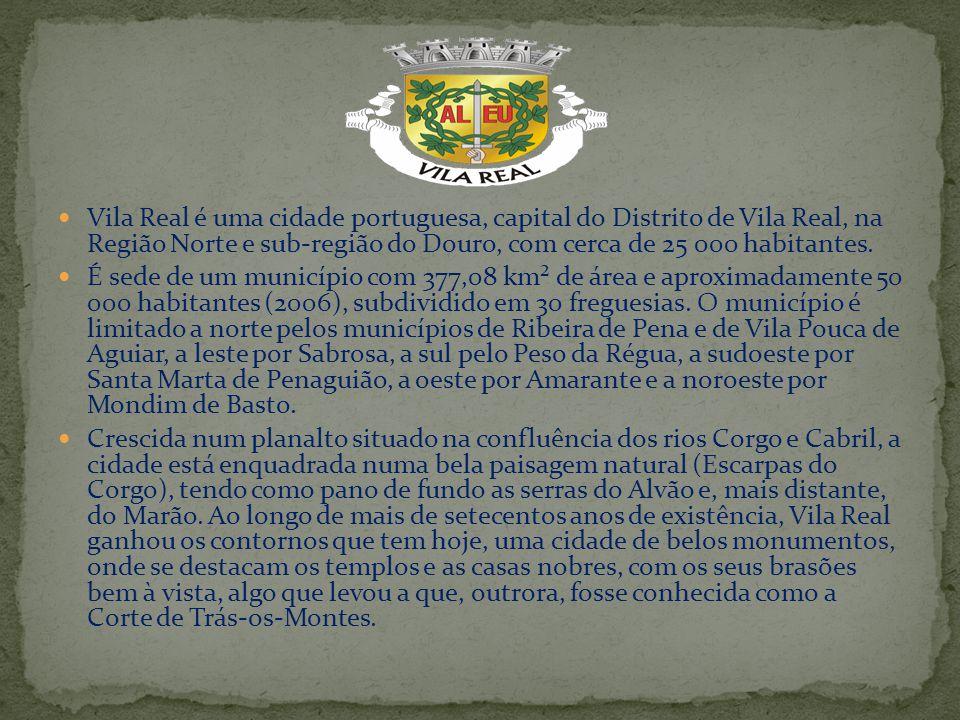 Vila Real é uma cidade portuguesa, capital do Distrito de Vila Real, na Região Norte e sub-região do Douro, com cerca de 25 000 habitantes. É sede de