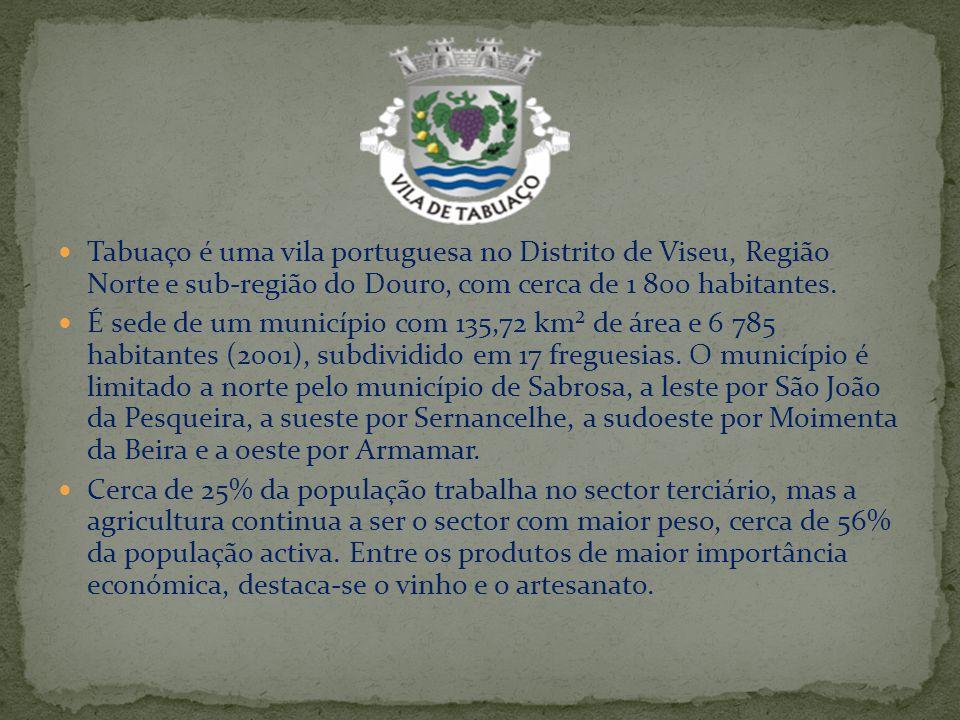 Tabuaço é uma vila portuguesa no Distrito de Viseu, Região Norte e sub-região do Douro, com cerca de 1 800 habitantes. É sede de um município com 135,
