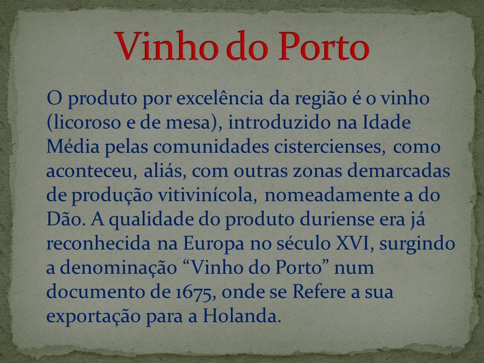 O produto por excelência da região é o vinho (licoroso e de mesa), introduzido na Idade Média pelas comunidades cistercienses, como aconteceu, aliás,