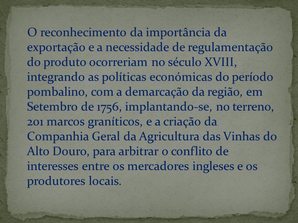 O reconhecimento da importância da exportação e a necessidade de regulamentação do produto ocorreriam no século XVIII, integrando as políticas económi