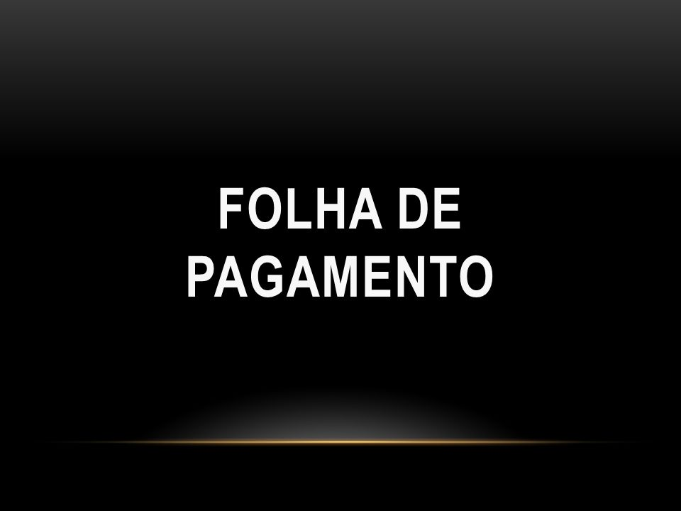 FOLHA DE PAGAMENTO