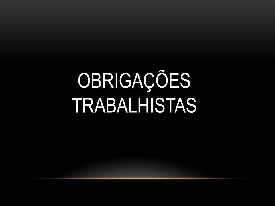 OBRIGAÇÕES TRABALHISTAS