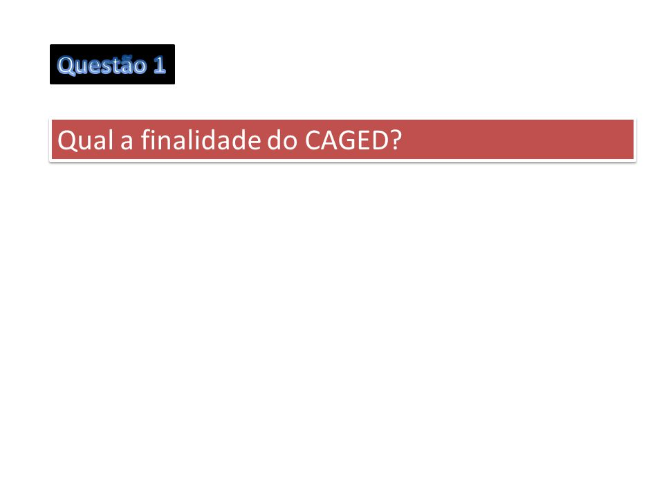 Qual a finalidade do CAGED?