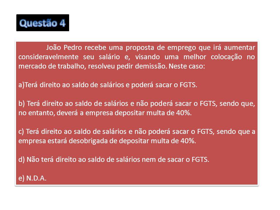 João Pedro recebe uma proposta de emprego que irá aumentar consideravelmente seu salário e, visando uma melhor colocação no mercado de trabalho, resol