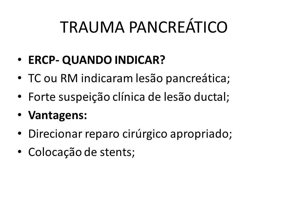 TRAUMA PANCREÁTICO ERCP- QUANDO INDICAR.