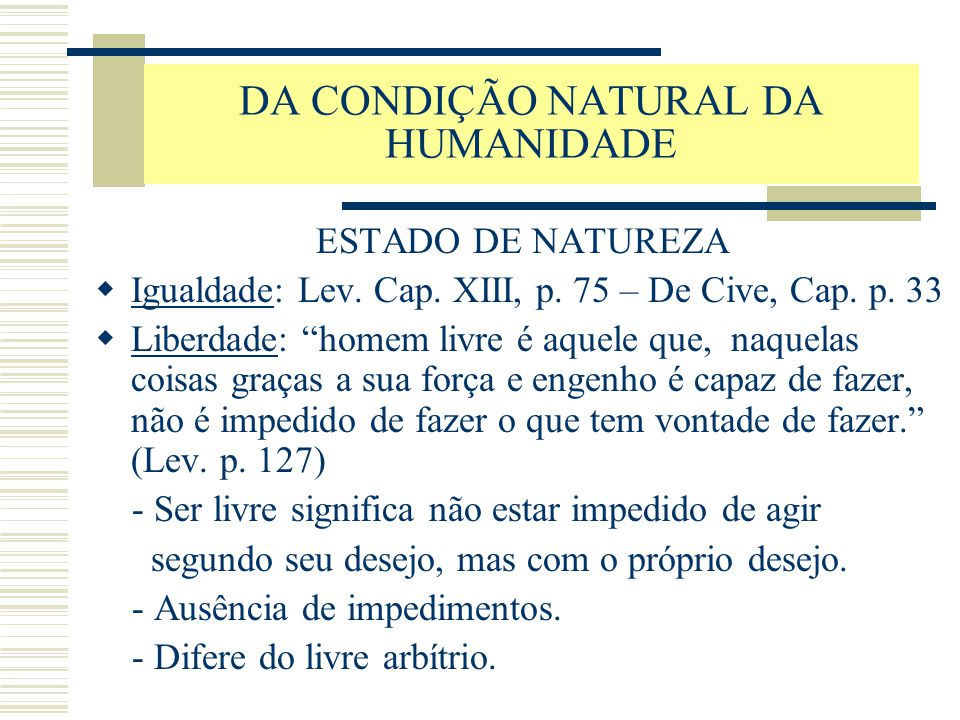 LIBERDADE  Direito natural: Cap.XIV Lev.