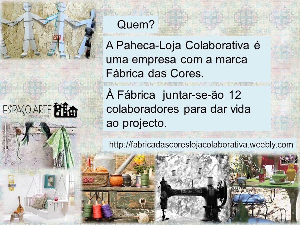Quem. A Paheca-Loja Colaborativa é uma empresa com a marca Fábrica das Cores.