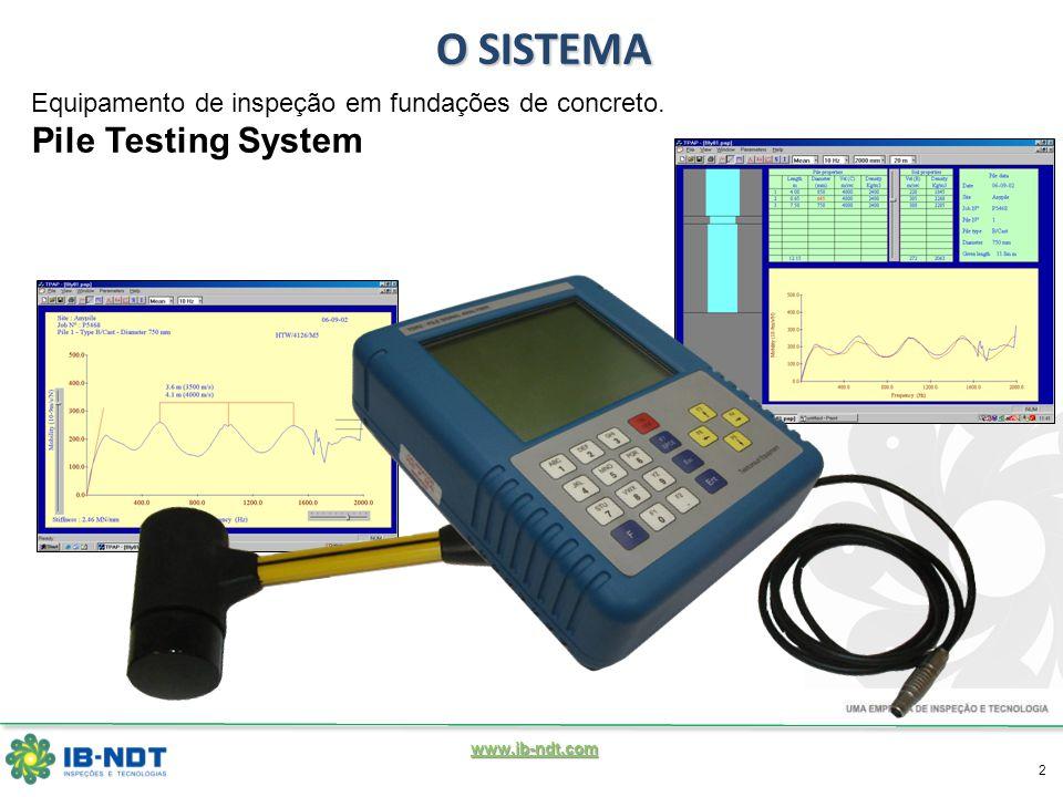 www.ib-ndt.com 2 O SISTEMA Equipamento de inspeção em fundações de concreto. Pile Testing System