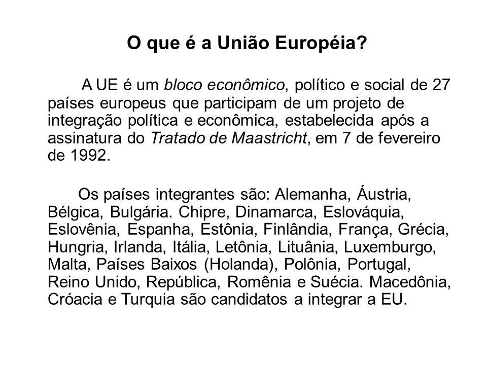 O que é a União Européia? A UE é um bloco econômico, político e social de 27 países europeus que participam de um projeto de integração política e eco