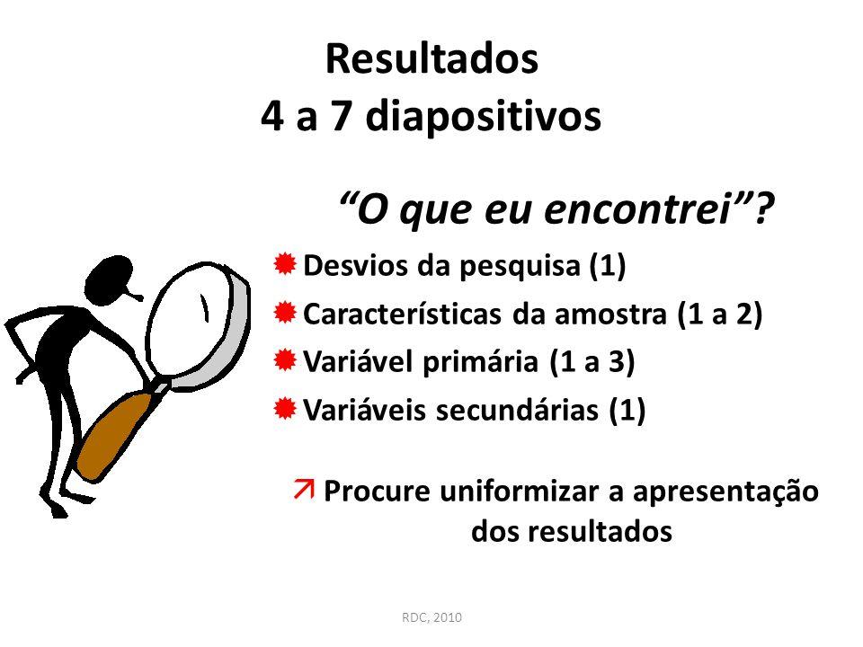 """""""O que eu encontrei""""?  Desvios da pesquisa (1)  Características da amostra (1 a 2)  Variável primária (1 a 3)  Variáveis secundárias (1) äProcure"""