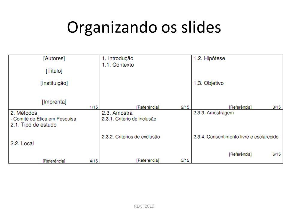 Organizando os slides RDC, 2010