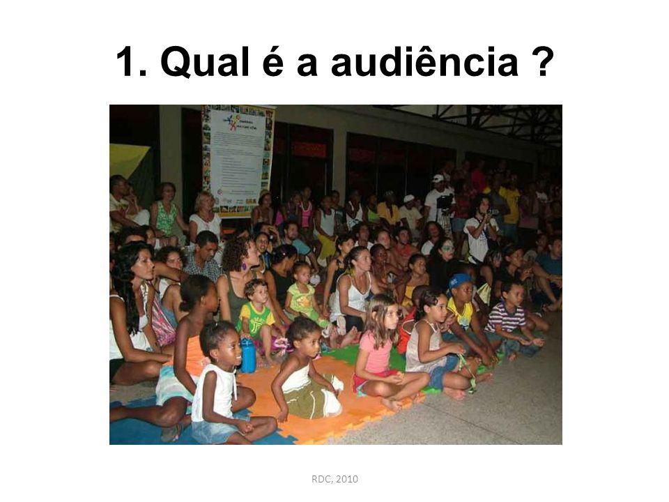1. Qual é a audiência ? RDC, 2010