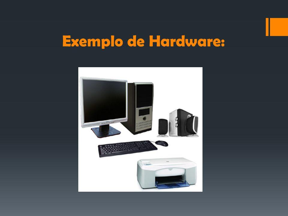 Exemplo de Hardware:
