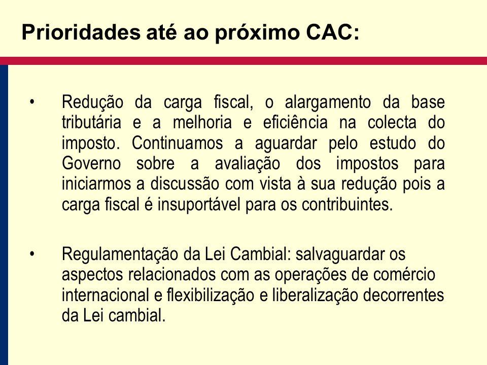 Prioridades até ao próximo CAC: Redução da carga fiscal, o alargamento da base tributária e a melhoria e eficiência na colecta do imposto.