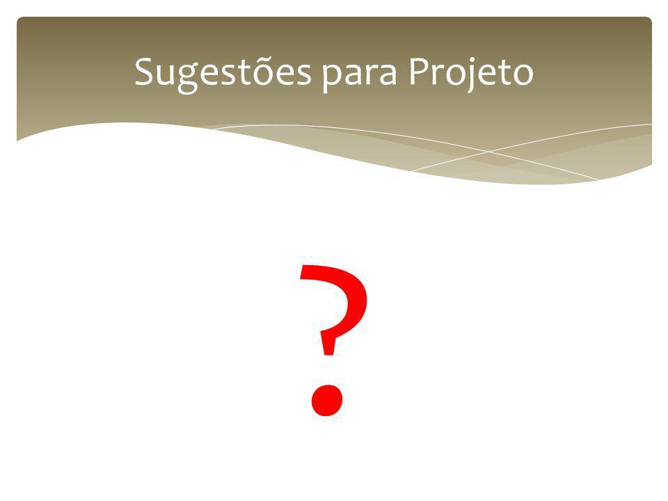 Sugestões para Projeto