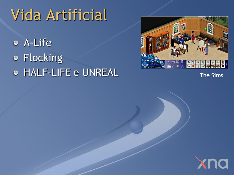 Vida Artificial A-LifeFlocking HALF-LIFE e UNREAL The Sims