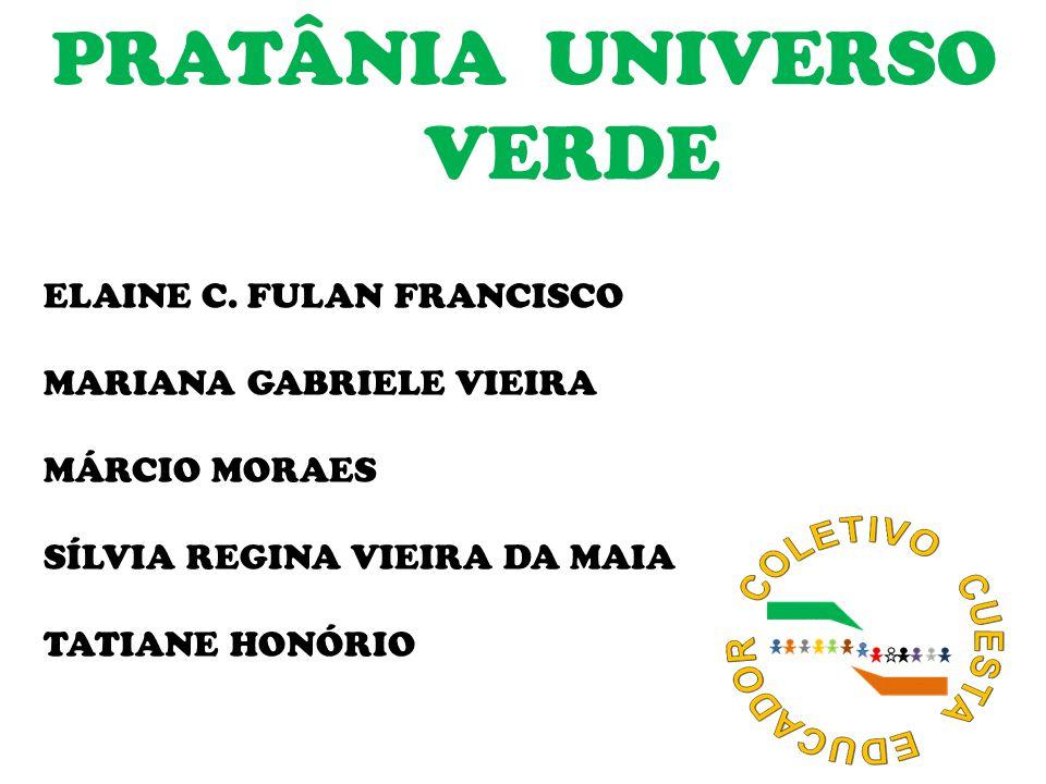 PRATÂNIA UNIVERSO VERDE ELAINE C.