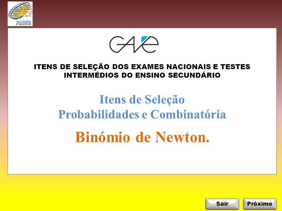 Itens de Seleção: Probabilidades e Combinatória InicioSair Próximo ABCD Binómio de Newton.