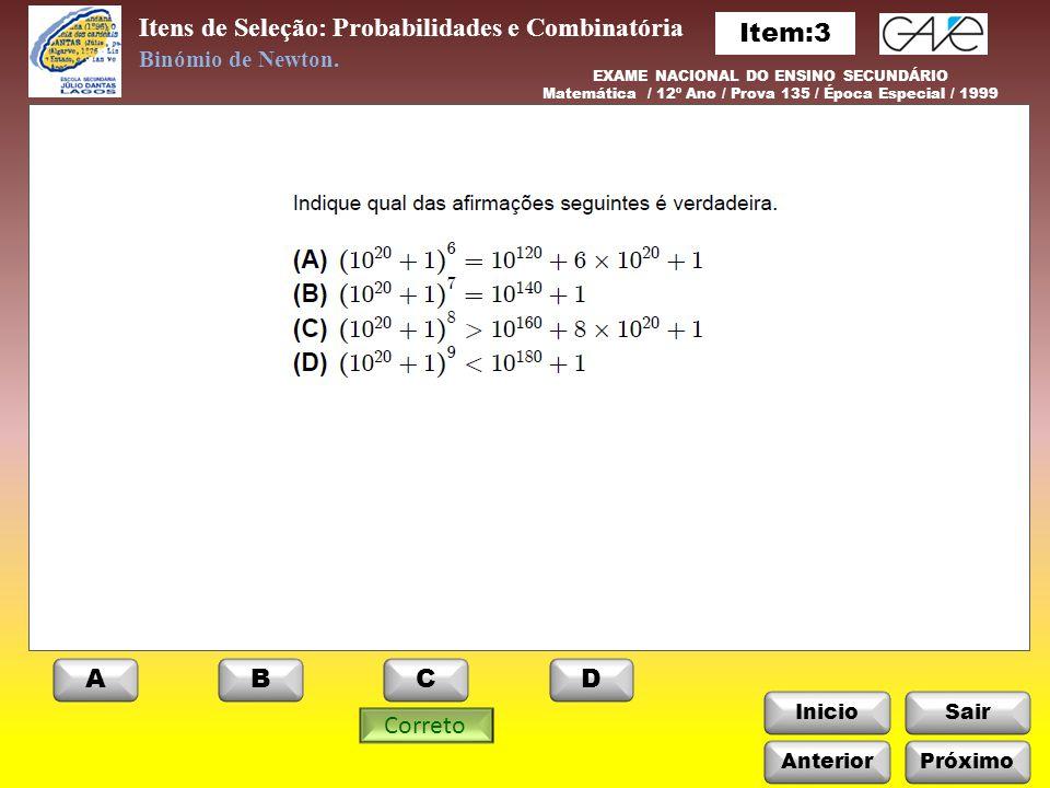 InicioSair Itens de Seleção: Probabilidades e Combinatória Binómio de Newton. EXAME NACIONAL DO ENSINO SECUNDÁRIO Matemática / 12º Ano / Prova 135 / É