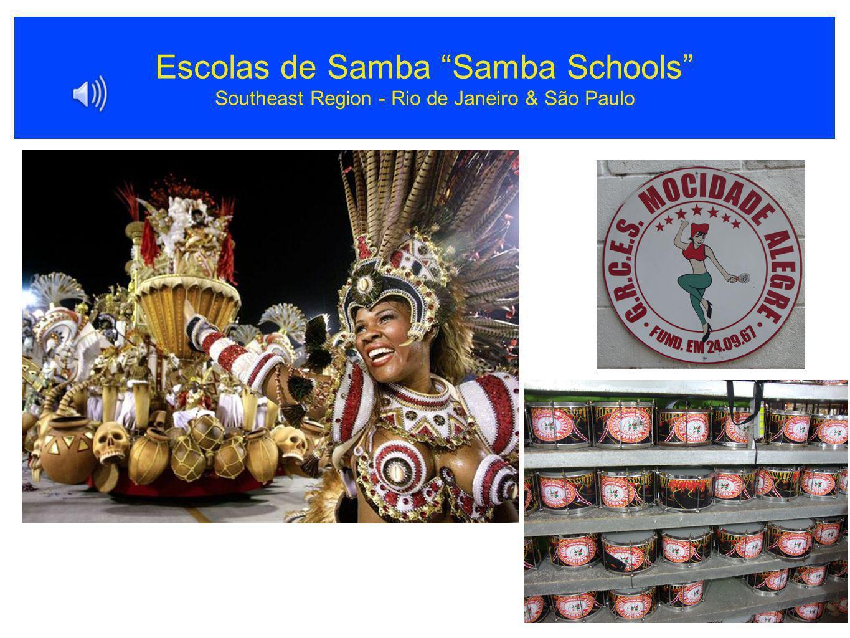 """Escolas de Samba """"Samba Schools"""" Southeast Region - Rio de Janeiro & São Paulo"""