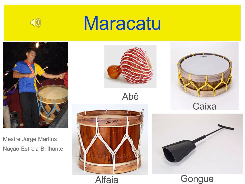 Maracatu Alfaia Abê Caixa Gongue Mestre Jorge Martins Nação Estrela Brilhante