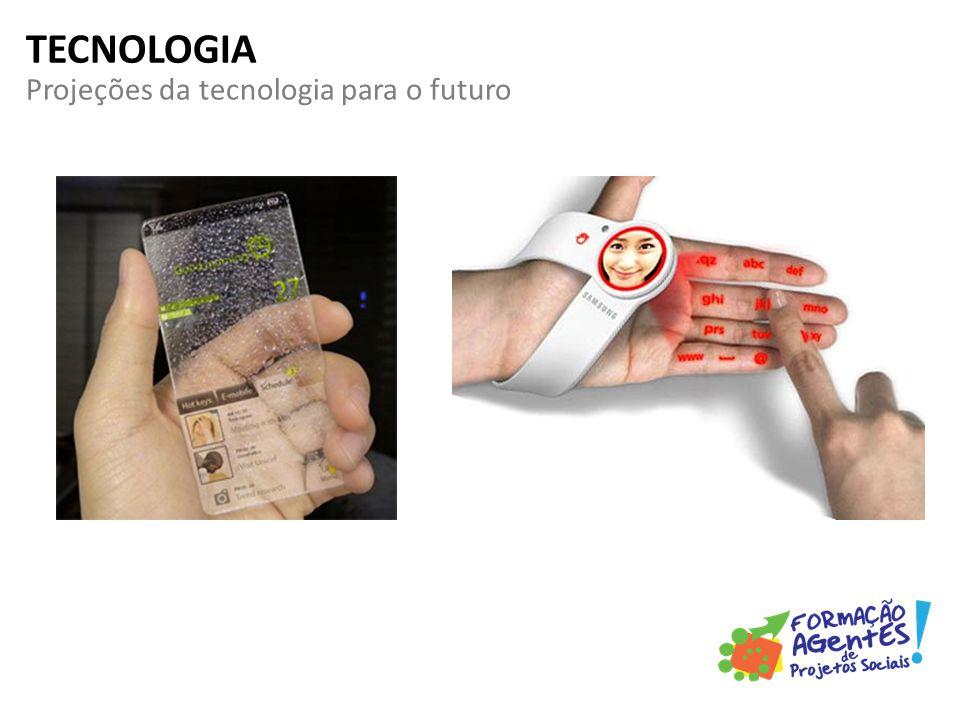 Projeções da tecnologia para o futuro TECNOLOGIA