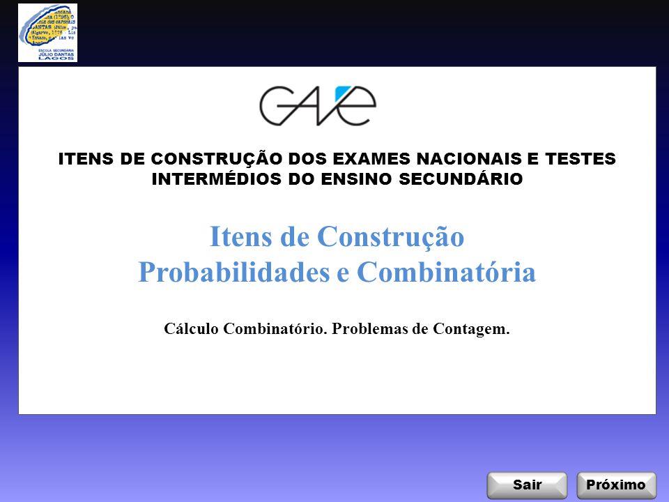 Itens de Construção: Probabilidades e Combinatória InicioSair Cálculo Combinatório.