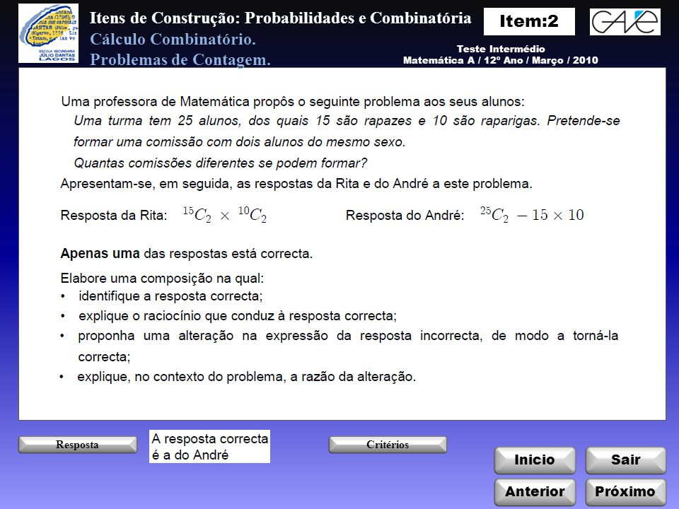 Itens de Construção: Probabilidades e Combinatória Voltar Teste Intermédio Matemática A / 12º Ano / Março / 2010 Cálculo Combinatório.