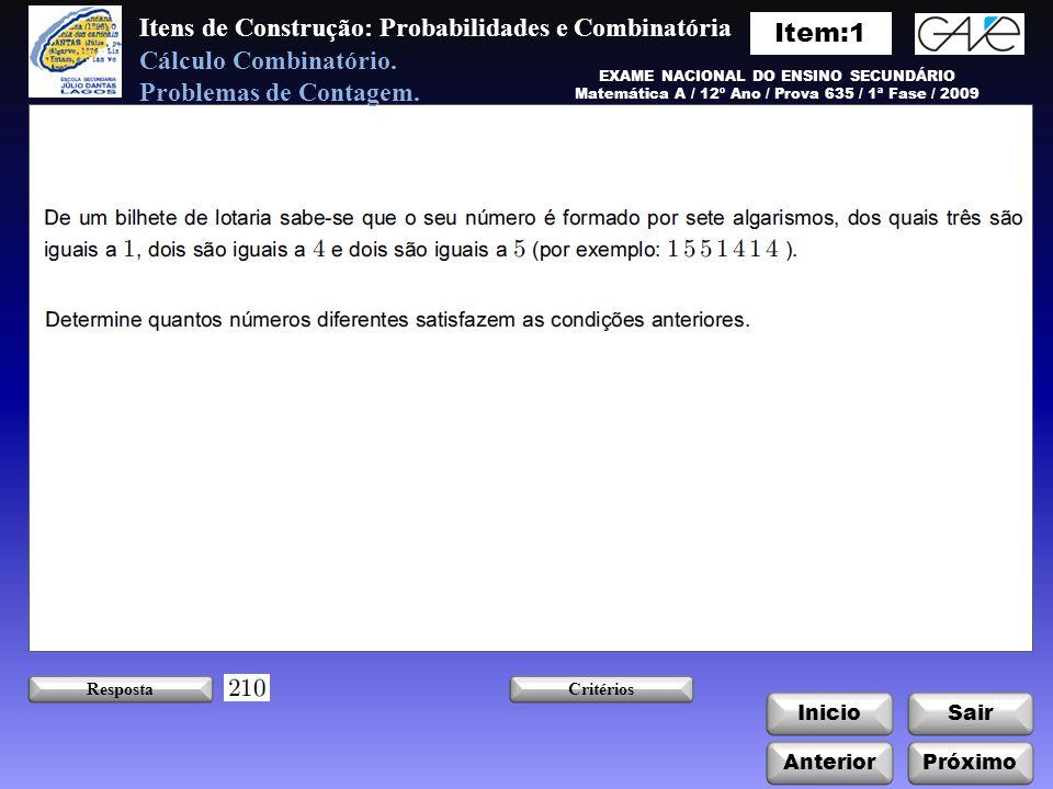 Itens de Construção: Probabilidades e Combinatória Cálculo Combinatório.