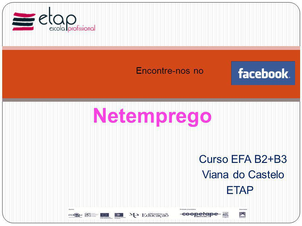 Curso EFA B2+B3 Viana do Castelo ETAP Netemprego Encontre-nos no