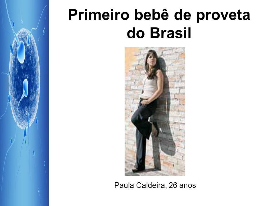 Primeiro bebê de proveta do Brasil Paula Caldeira, 26 anos
