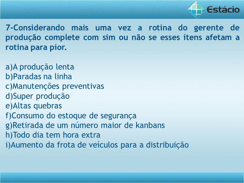 8-é exemplo da logística reversa dando problemas no almoxarifado quando ocorre desaceleração da gerência de: (a)Compras (b) Produção ( c) Marketing (d) Distribuição física (e)Administrativa