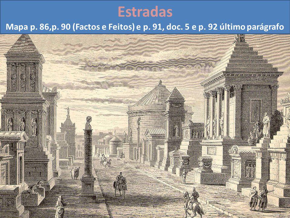 Estradas Mapa p. 86,p. 90 (Factos e Feitos) e p. 91, doc. 5 e p. 92 último parágrafo