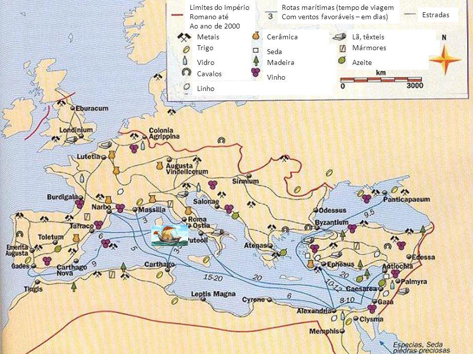 Metais Trigo Cavalos Linho Vidro Cerâmica Seda Madeira Vinho Mármores Lã, têxteis Azeite Estradas Limites do Império Romano até Ao ano de 2000 Rotas m