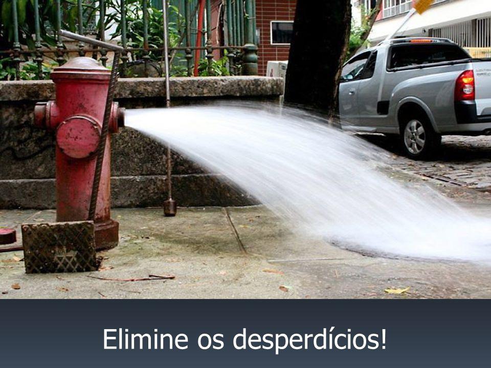 Elimine os desperdícios!
