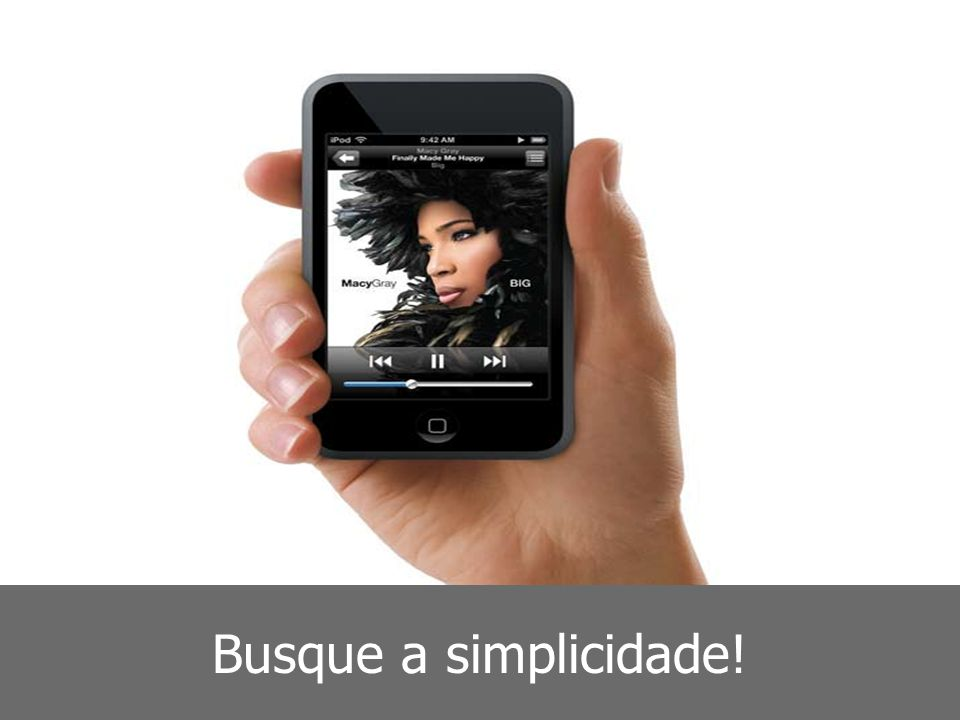Busque a simplicidade!